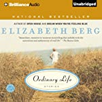 Ordinary Life: Stories | Elizabeth Berg