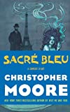Sacre Bleu: A Comedy d'Art (0061779741) by Moore, Christopher