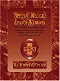 Applying Medical Savings Accounts (1412079861) by Foster, Harold