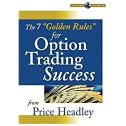 "The 7 ""Golden Rules"" for Option Trading Success"