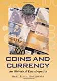 Coins and Currency: An Historical Encyclopedia (0786431172) by Mary Ellen Snodgrass