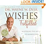 Wishes Fulfilled: Mastering the Art o...