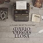 Mario Vargas Llosa: La fecunda vida del