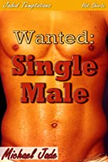 Wanted: Single Male