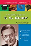img - for A Student's Guide to T.S. Eliot (Understanding Literature) book / textbook / text book