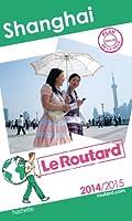 Guide du Routard Shanghai 2014/2015
