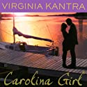 Carolina Girl: A Dare Island Novel (       UNABRIDGED) by Virginia Kantra Narrated by Sophie Eastlake
