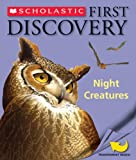 Night Creatures (Scholastic First Discovery)