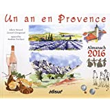 Un an en Provence : Almanach 2016
