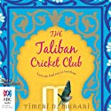The Taliban Cricket Club Audiobook by Timeri N. Murari Narrated by Sneha Mathan