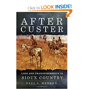 After Custer: Loss and Transformation in Sioux Country Paul L. Hedren