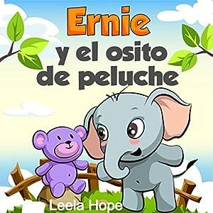 Children's Spanish Books: Ernie y el osito de peluche [Ernie and Teddy Bear] Audiobook