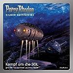 Kampf um die SOL (Perry Rhodan Silber Edition 83)   Kurt Mahr,H. G. Ewers,Clark Darlton,Hans Kneifel,H. G. Francis
