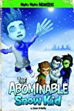 Sean O'Reily The Abominable Snow Kid (Mighty Mighty Monsters)