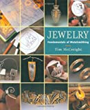 Jewelry: Fundamentals of Metalsmithing (Jewelry Crafts) (1880140292) by Mccreight, Tim