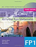 MEI AS Further Pure Mathematics 3rd Edition: Bk. 1 (MEI Structured Mathematics (A+AS Level))
