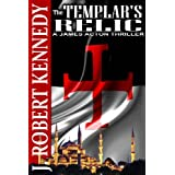 The Templar's Relic (A James Acton Thriller, Book #4) (James Acton Thrillers)by J. Robert Kennedy