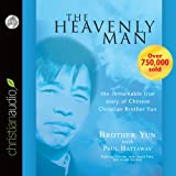 The Heavenly Man: The Remarkable True Story of Chinese Christian Brother Yun - MP3 (1596446501) by Yun, Brother