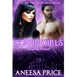 Coffin Girls (Elegantly Undead: Book 1 of the Coffin Girls Series)by Aneesa Price