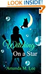 Witching On A Star (Wicked Witches of...