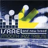 echange, troc Various Artists - Israel & New Breed Smooth Jazz Tribute