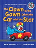 The Clown in the Gown Drives the Car With the Star (Sounds Like Reading) (0761342001) by Cleary, Brian P.