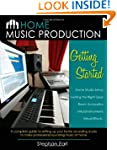 Home Music Production: Getting Starte...