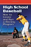 img - for High School Baseball: How to Create and Run a Winning Program book / textbook / text book