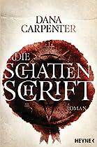 Die Schattenschrift: Roman (german Edition)