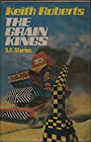 THE GRAIN KINGS (0091234905) by Roberts, Keith