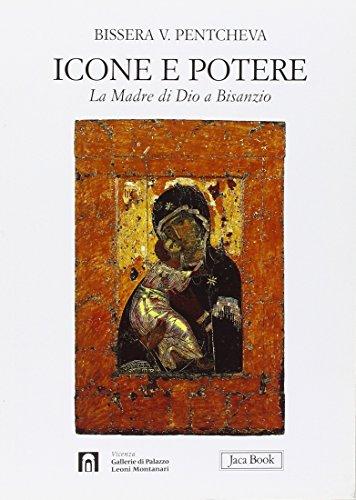 Icone e potere. La madre di Dio a Bisanzio