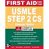 First Aid for the USMLE Step 2 CS, Fourth Edition (First Aid USMLE) by Le, Tao, Bhushan, Vikas, Sheikh-Ali, Mae...