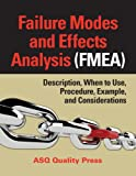 img - for Failure Modes and Effects Analysis (FMEA): Description, When to Use, Procedure, Example, and Considerations book / textbook / text book