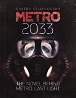 METRO 2033. (ENGLISH Ebook) The novel behind the METRO: LAST LIGHT video game.