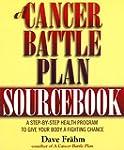 A Cancer Battle Plan Sourcebook: A St...