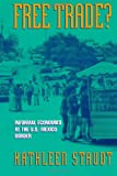 img - for Free Trade: Informal Economies at the U.S.-Mexico Border book / textbook / text book