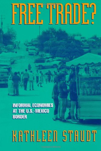 Free Trade: Informal Economies at the U.S.-Mexico Border