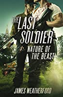 The Last Soldier: Nature of the Beast
