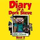 Diary of a Minecraft Dork Steve, Book 2: The Hero Hörbuch von  MC Steve Gesprochen von:  Dork Steve