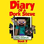 Diary of a Minecraft Dork Steve, Book 2: The Hero |  MC Steve