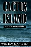 img - for Cactus Island (Stan Turner Mystery) (Stan Turner Mysteries) (Volume 7) book / textbook / text book
