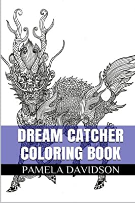 Dream Catcher Coloring Book: Inspiring and Powerful Adult Coloring Book