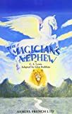 The Magician's Nephew: Play (Acting Edition) (0573150133) by Robbins, Glyn