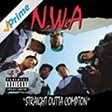 Straight Outta Compton (2002 - Remaster) [Explicit]