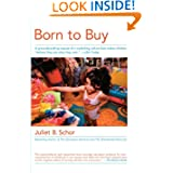 Born to Buy: The Commercialized Child and the New Consumer Culture