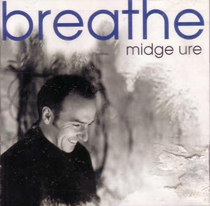 Midge Ure Breathe Midge Ure Breathe Music