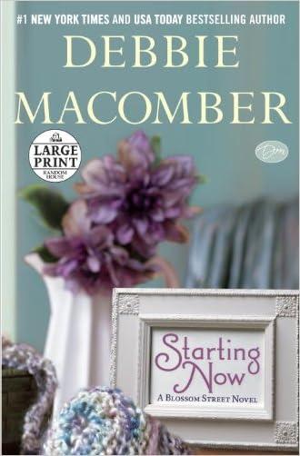 Starting Now: A Blossom Street Novel written by Debbie Macomber