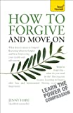 img - for How to Forgive and Move On: A Teach Yourself Guide (Teach Yourself: Health & New Age) book / textbook / text book