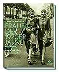 Frauen der 1920er Jahre: Glamour, Sti...
