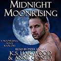 Midnight Moonrising Audiobook by K. S. Haigwood, Anne Conley Narrated by Pyper Down